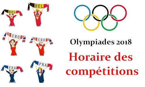 Guide des Olympiades 2018 – Horaires